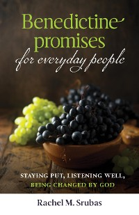 Cover Benedictine Promises for Everyday People