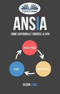 Cover Ansia: Come Superarla E Godersi La Vita