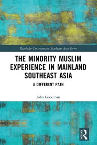 Cover Minority Muslim Experience in Mainland Southeast Asia