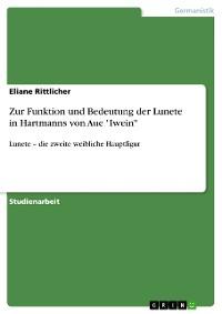 """Cover Zur Funktion und Bedeutung der Lunete in Hartmanns von Aue """"Iwein"""""""