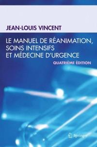 Cover Le manuel de reanimation, soins intensifs et medecine d'urgence