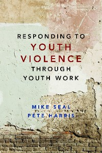 Cover Responding to Youth Violence through Youth Work