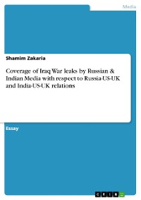 Cover Coverage of Iraq War leaks by Russian & Indian Media with respect to Russia-US-UK and India-US-UK relations