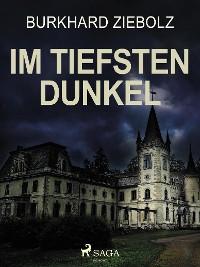 Cover Im tiefsten Dunkel - Kriminalroman