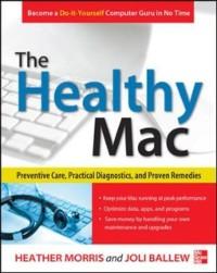 Cover Healthy Mac: Preventive Care, Practical Diagnostics, and Proven Remedies