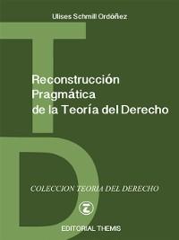Cover Reconstrucción Pragmática de la Teoría del Derecho