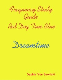 Cover Frequency Study Guide, Red Dog, True Blue: Dreamtime