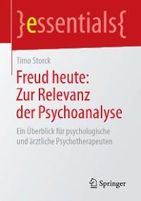 Cover Freud heute: Zur Relevanz der Psychoanalyse