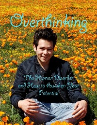 Cover Overthinking: The Human Disorder and How to Awaken Your Potential
