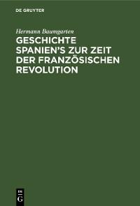 Cover Geschichte Spanien's zur Zeit der französischen Revolution