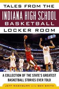 Cover Tales from the Indiana High School Basketball Locker Room