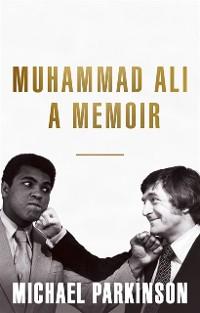 Cover Muhammad Ali: A Memoir