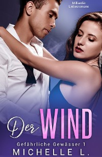 Cover Der Wind: Milliardär Liebesromane (Gefährliche Gewässer 1)