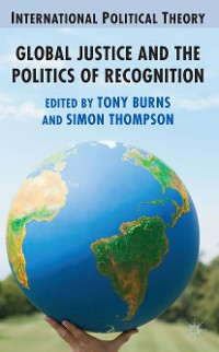 Cover Global Justice and the Politics of Recognition