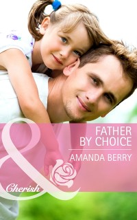 Cover Father by Choice (Mills & Boon Cherish)