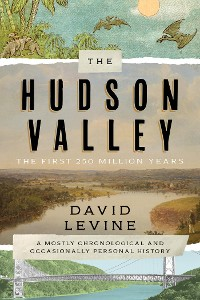 Cover The Hudson Valley: The First 250 Million Years