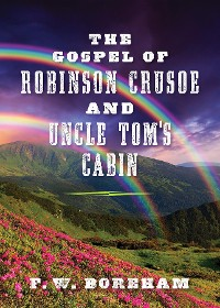 Cover The Gospel  of  Robinson Crusoe  and Uncle Tom's Cabin