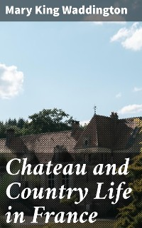 Cover Chateau and Country Life in France