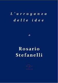 Cover L'arroganza delle idee