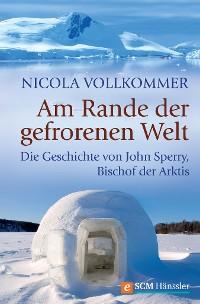 Cover Am Rande der gefrorenen Welt