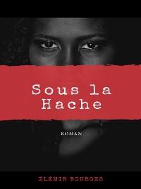 Cover Sous la Hache