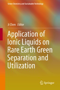 Cover Application of Ionic Liquids on Rare Earth Green Separation and Utilization