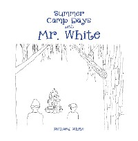 Cover Summer Camp Days with Mr. White