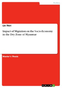 Cover Impact of Migration on the Socio-Economy in the Dry Zone of Myanmar