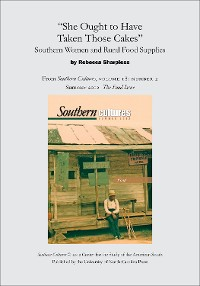 """Cover """"She Ought to Have Taken Those Cakes"""": Southern Women and Rural Food Supplies"""