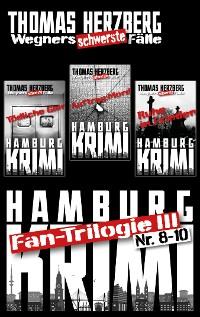 Cover Fan-Trilogie III: Wegners schwerste Fälle (Teil 8-10)