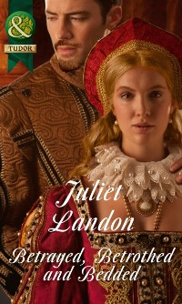 Cover Betrayed, Betrothed and Bedded (Mills & Boon Historical)