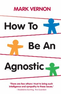 Cover How To Be An Agnostic