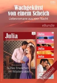 Cover Wachgeküsst von einem Scheich - Liebesromane aus 1001 Nacht
