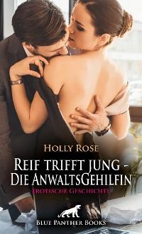 Cover Reif trifft jung - Die AnwaltsGehilfin | Erotische Geschichte