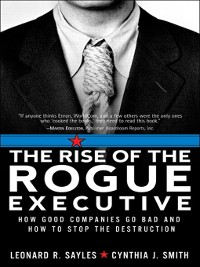 Cover The Rise of the Rogue Executive