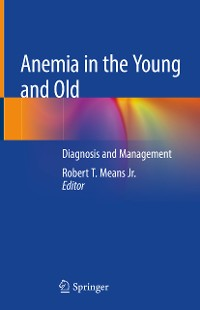 Cover Anemia in the Young and Old