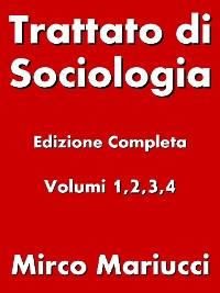 Cover Trattato di Sociologia. Edizione completa. Volumi 1,2,3,4