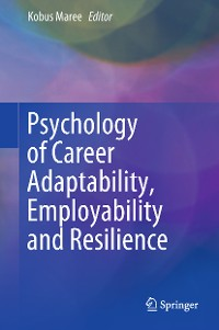 Cover Psychology of Career Adaptability, Employability and Resilience