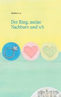 Cover Der Ring, meine Nachbarn und ich