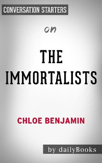 Cover The Immortalists: by Chloe Benjamin | Conversation Starters