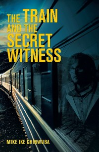 Cover The Train and the Secret Witness