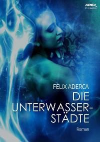 Cover DIE UNTERWASSERSTÄDTE