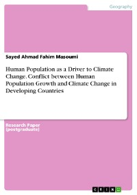 Cover Human Population as a Driver to Climate Change. Conflict between Human Population Growth and Climate Change in Developing Countries