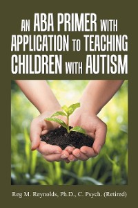 Cover An Aba Primer with Application to Teaching Children with Autism