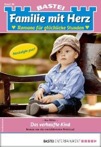 Cover Familie mit Herz 80 - Familienroman