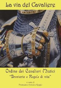 Cover La via del Cavaliere. Breviario e Regole di vita