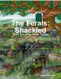 Cover The Ferals: Shackled - Book Two of the Ferals Trilogy