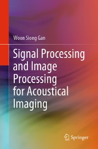 Cover Signal Processing and Image Processing for Acoustical Imaging