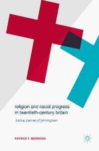 Cover Religion and Racial Progress in Twentieth-Century Britain