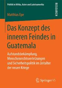 Cover Das Konzept des inneren Feindes in Guatemala